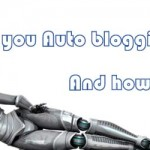 Auto Blogging Software and Technique