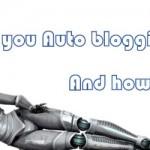 Auto Blogging Software and Technique