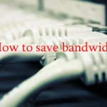 How to Save Website Bandwidth Usage
