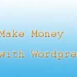 How to Make Money With WordPress Blog