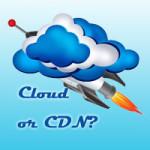 Cloud vs CDN