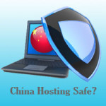 Is it Safe To host In China?
